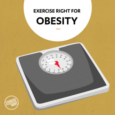 exercise right for obesity