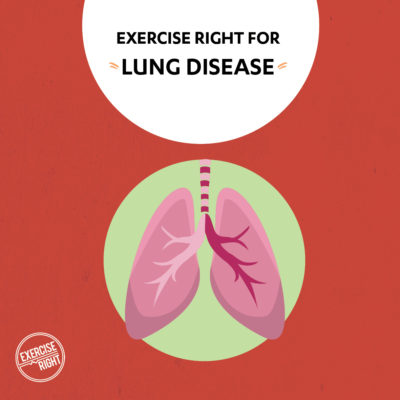 exercise right for lung disease