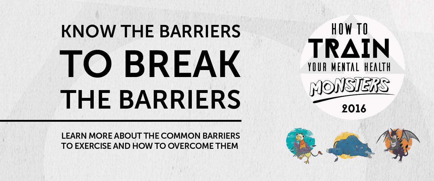 Mental Health Monsters Web Banner 2016 Know The Barriers Exercise Right