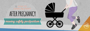 Blog infographic banner how to exercise safely after pregnancy