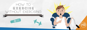Blog infographic banner how to exercise without exercising