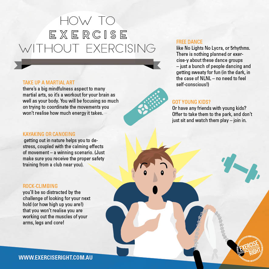 How to exercise without really exercising